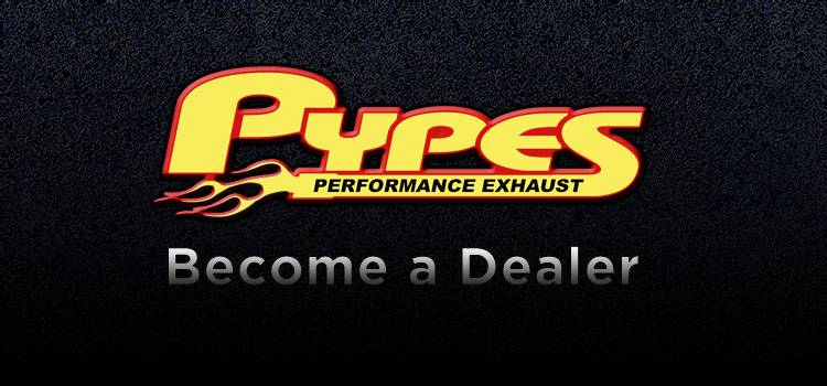 Become a Pypes Dealer today!